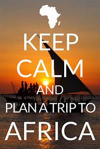 How to Plan a Trip to Africa (in 20 easy steps) - Helen in ...  Keep