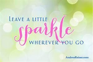 Leave a Little Sparkle Wherever You Go - Andrea Reiser ...