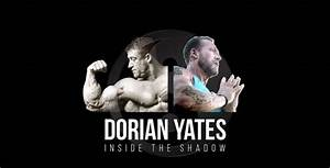 WATCH: Dorian Yates – Inside The Shadow – FULL MOVIE ...