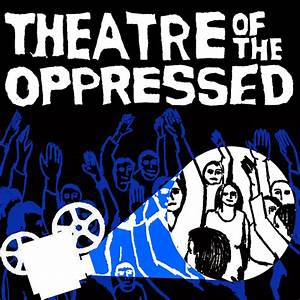 revolutionary reflections | Theatre of the Oppressed as a ...
