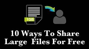 10 best free online file sharing websites and tools for for How to share large documents online