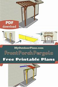 Step By Step Plans For You To Build A Front Porch Pergola