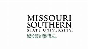 Missouri Southern State University Fall Commencement 2015 ...