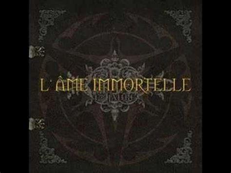 L'ame Immortellecome Closer Youtube
