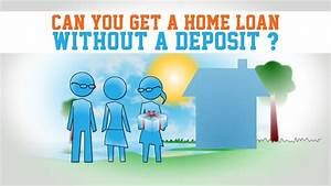 Can You Get A Home Loan Without A Deposit? - YouTube  onerror=