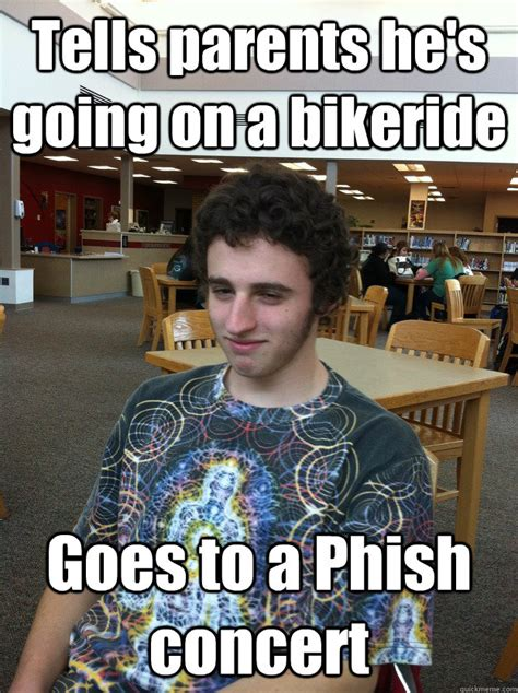 Phish Memes - tells parents he s going on a bikeride goes to a phish concert komplicated kimmer quickmeme