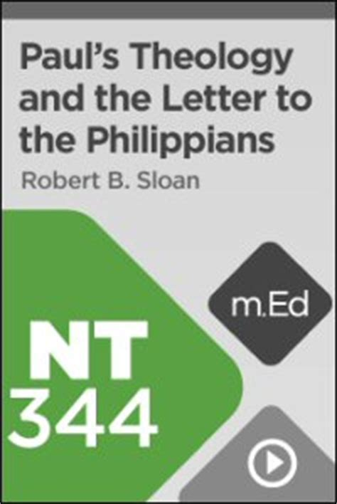 paul039s letter to the philippians nt344 paul s theology and the letter to the philippians