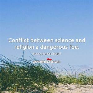 Henry Norris Russell Quote: Conflict between science and ...