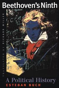 Beethoven's Ninth: A Political History, Buch, Miller