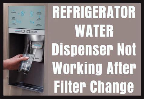 refrigerator water dispenser  working  filter