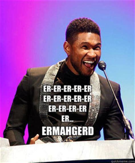 Usher Memes - usher ermahgerd memes quickmeme