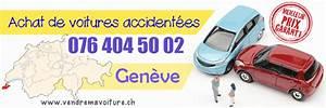 Vendre Sa Voiture Au Concessionnaire : vendre sa voiture accident e gen ve ~ Gottalentnigeria.com Avis de Voitures