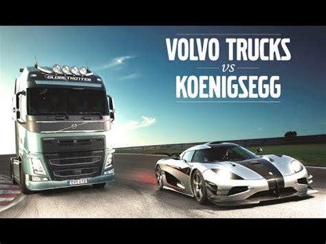 volvo truck ad volvo truck vs koenigsegg one 1 new volvo truck commercial