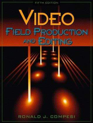 video field production  editing  ronald  compesi