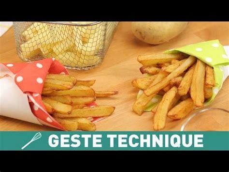 faire des frites maison comment faire des frites maison