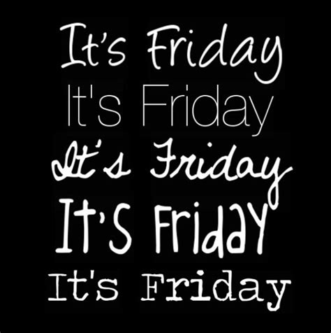 Friday Quotes A Fabulous Friday Quotes Quotesgram