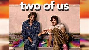 Two Of Us -  The Movie
