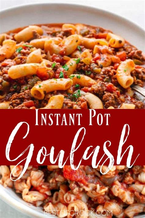 Ingredients for beef and mushroom pot roast: It is easier than you may think to make Instant Pot goulash recipes for family dinners or ev ...