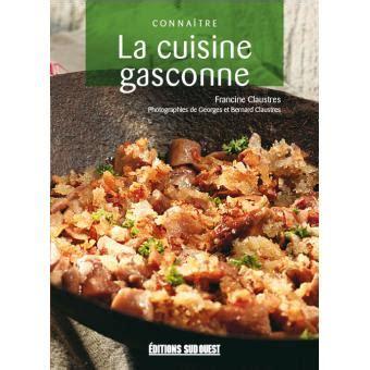 fnac livres cuisine la cuisine gasconne broché francine claustres livre