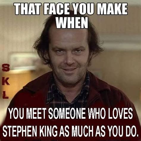 Stephen King Memes - 16 stephen king memes only true fans will understand