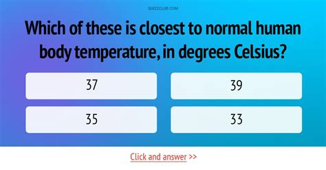 Which of these is closest to normal human body temperature ...