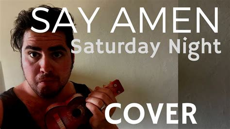 Say Amen (saturday Night) [found Objects Cover]