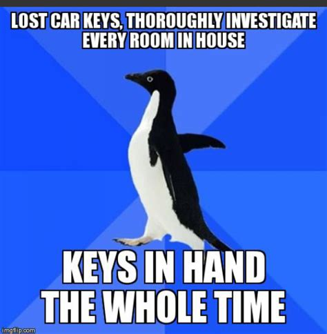 Car Keys Meme - image tagged in memes funny socially awkward penguin imgflip