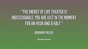 Quotes About Th... Power Of Theatre Quotes