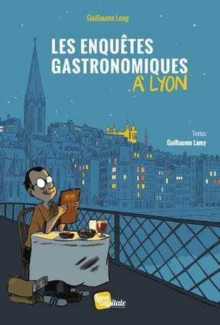 Les Enquêtes Gastronomiques à Lyon  Une Gourmandise En Bd