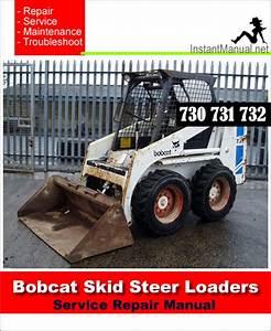 Bobcat 730 731 732 Skid Steer Loader Service Repair Manual