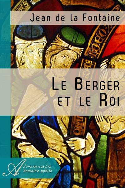le berger how it works le berger et le roi jean de la fontaine texte intégral