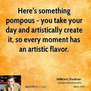 William Shatner... Funny Pompous Quotes