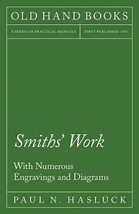 Smiths U0026 39  Work By Paul N  Hasluck