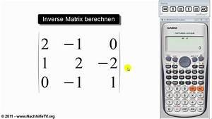 Eigenwert Matrix Berechnen : inverse matrix berechnen mit taschenrechner youtube ~ Themetempest.com Abrechnung