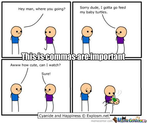 Comma Meme - don t use commas they said it will be fun they said by blaster522 meme center