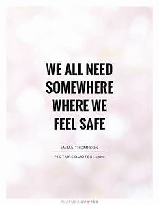 We all need som... Besafe Quotes