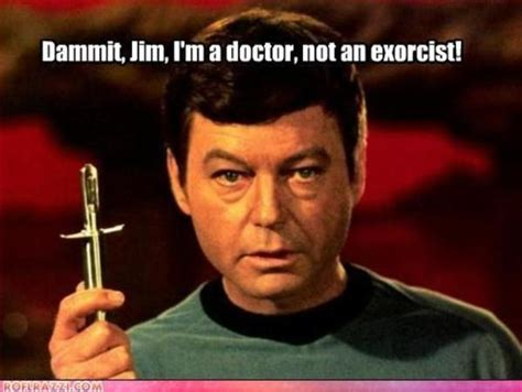 Dammit Jim Meme - image 81363 dammit jim i m a doctor not a x know your meme