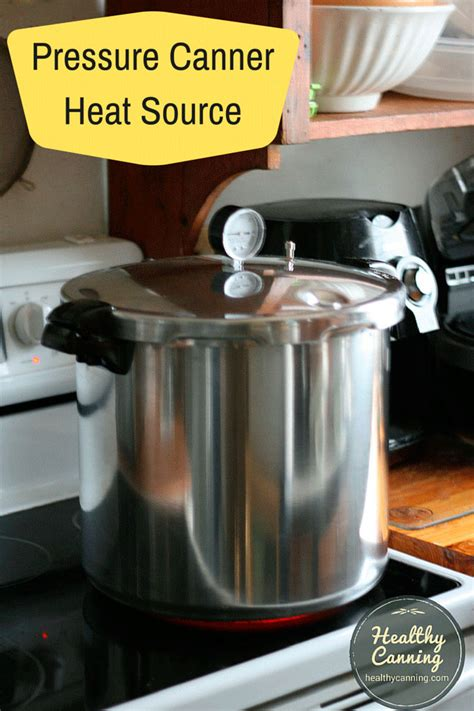 pressure canner canning heat source canners energy much need water definition concerns healthycanning summed sources raised sometimes lid follows