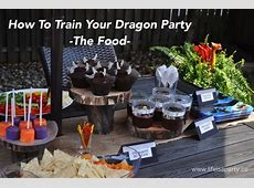How To Train Your Dragon Party The Food Life is a Party