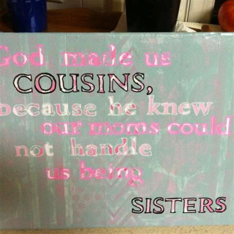 Cousins Are Like Sisters Quotes