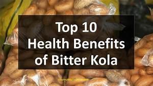 Top 10 Health Benefits Of Bitter Kola - Healthy Wealthy Tips