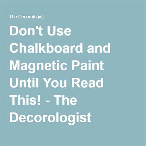 dont  chalkboard  magnetic paint   read   decorologist house ideas