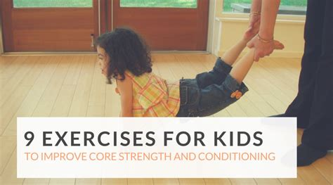 exercises  kids  improve core strength  conditioning