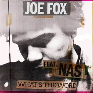 Joe Fox Whats The Word Feat Nas Rap Dose