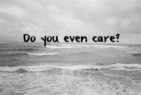 Do You Even Care Quotes Tumblr