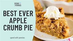The Best Apple Crumb Pie Ever! - Spend With Pennies