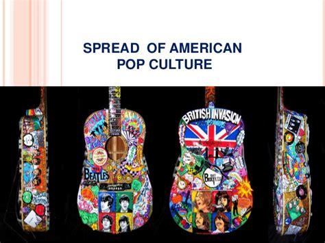 Spread Of American Pop Culture