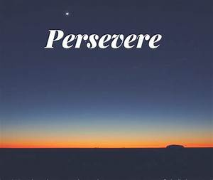 How to Persevere | Keys to Change