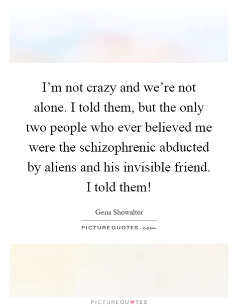 Were Not Crazy Quotes