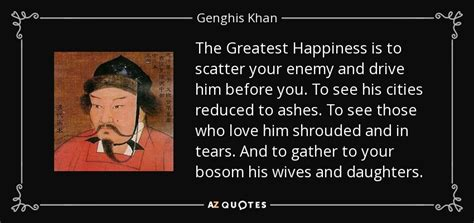 genghis khan quote  greatest happiness   scatter